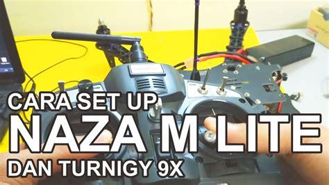 cara membuat drone quadcopter dan menerbangkan tutorial cara set up naza dan turnigy 9x rakit