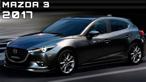 price for a mazda 3 2017 mazda 3 review rendered price specs release date