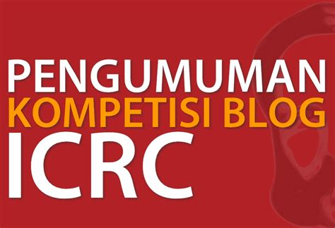 design competition indonesia 2015 pengumumam pemenang icrc blog competition 2015 the icrc