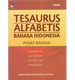 Tesaurus Alfabetis Bahasa Indonesia kamus lengkap bahasa indonesia sinonim
