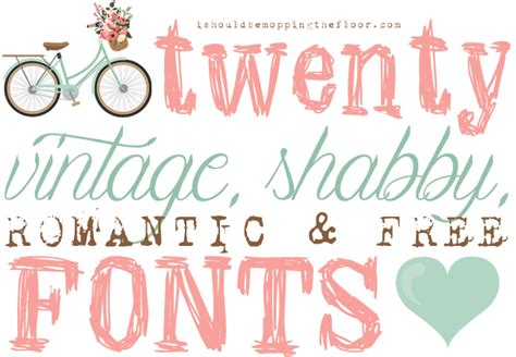 font design romantic i should be mopping the floor free vintage shabby and