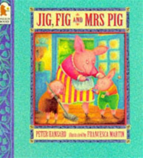 fig the dreaming pig books children s books reviews jig fig and mrs pig bfk no 99
