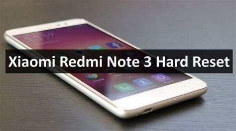 xiaomi redmi note 4g hard reset how to factory reset xiaomi redmi note 3 hard reset unlock bootloader