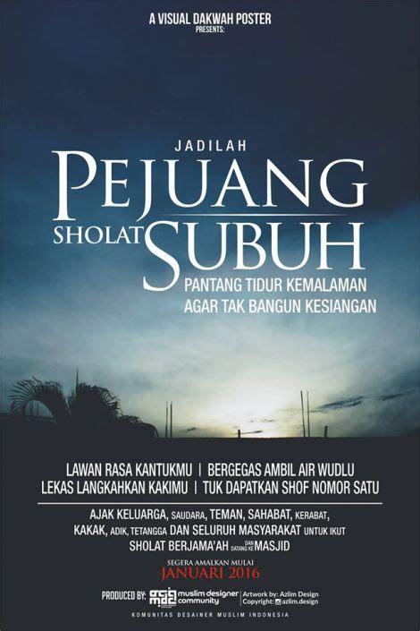 link download film alif lam mim poster motivasi gerakan sholat subuh berjama ah by azlim
