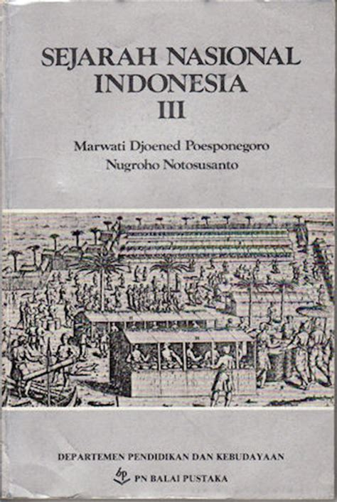 Sejarah Nasional Indonesia Jilid 1 sejarah nasional indonesia iii marwati djoened poesponegoro nugroho notosusanto