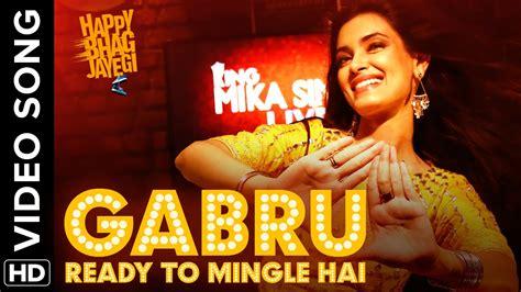 film mika full movie youtube gabru ready to mingle hai full official video song
