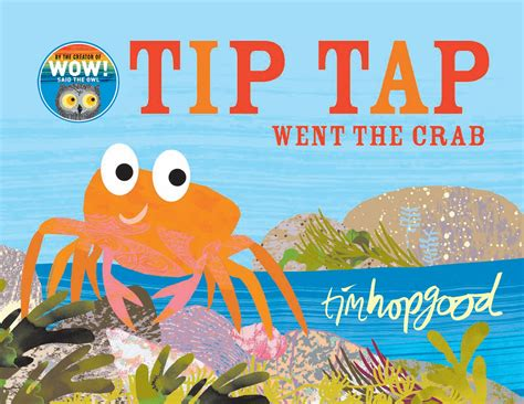 tip tap went the 1509834133 tip tap went the crab by hopgood tim 9781509834136 brownsbfs