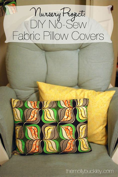 How To Cover A Pillow With Fabric Without Sewing by Diy No Sew Fabric Pillow Covers Nursery Project