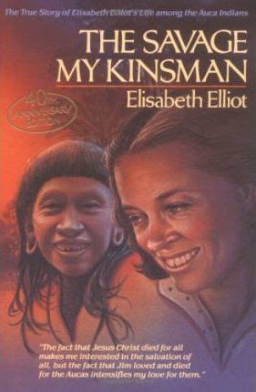 1 among my souvenirs the real story books the savage my kinsman elisabeth elliot 9780830734863