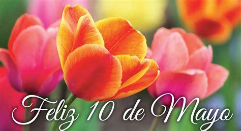 imagenes wasap dia de la madre imagenes de flores feliz 10 de mayo dia de las madres