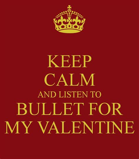 bullet for my song quotes keep calm and listen to bullet for my i feel