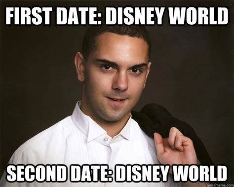 First Date Meme - first date disney world second date disney world