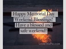 Happy Memorial Day Weekend Pictures, Photos, and Images ... Have A Blessed Weekend Quotes