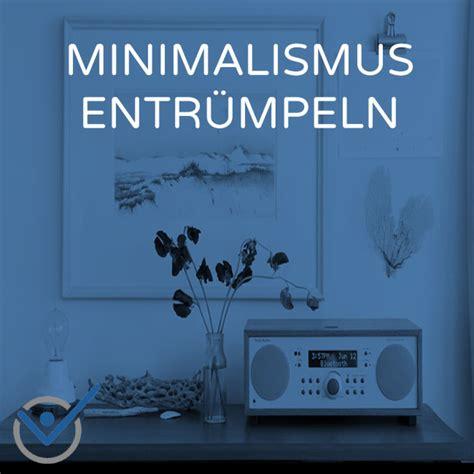 ausmisten minimalismus minimalismus entr 252 mpeln endlich richtig ausmisten