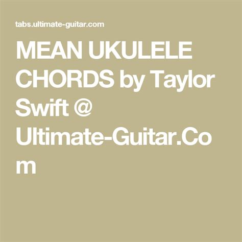 guitar chords for mean taylor swift mean ukulele chords by taylor swift ultimate guitar