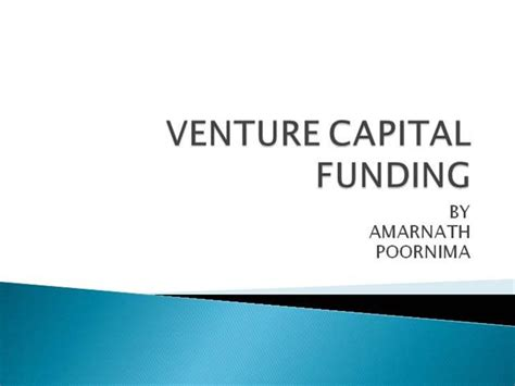 Ppt On Venture Capital For Mba Students by Venture Capital Funding Authorstream