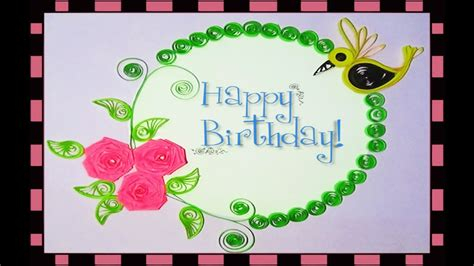 how to make a birthday card with paper quilling artwork how to make paper quilling birthday