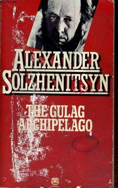 the archipelago volume ii books solzhenitsyn the gulag archipelago 2