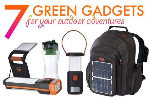 outdoor gadgets 7 green gadgets for your next outdoor adventure