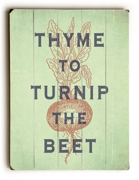 wooden sign thyme to turnip the beet kitchen decor