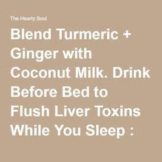drink milk before bed 1000 ideas about liver flush on pinterest liver