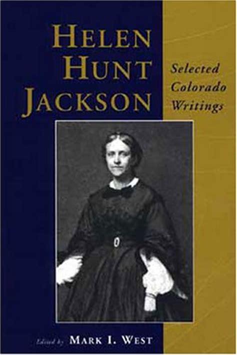 helen hunt author helen hunt jackson selected colorado writings author alcove