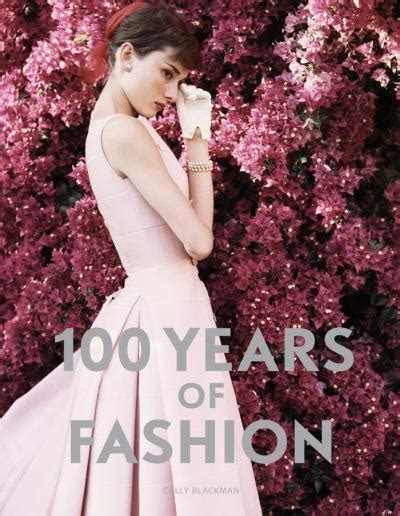 100 years of fashion 1856697983 book review 100 years of fashion