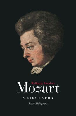 biography channel mozart wolfgang amadeus mozart a biography by piero melograni