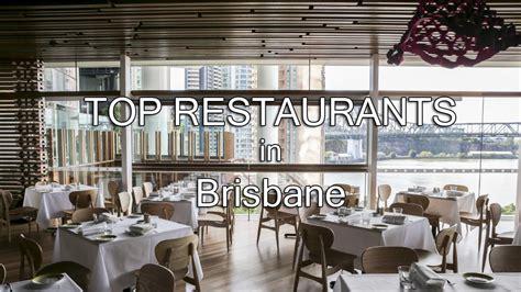 best restaurants brisbane brisbane cafes top restaurants in brisbane for 2017