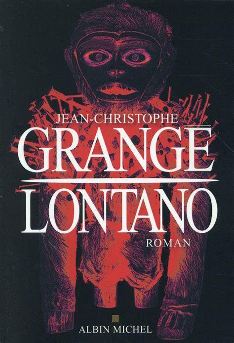 Grange Livre by Lontano Jean Christophe Grange Livre Loisirs