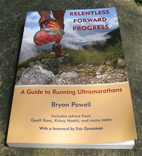 relentless forward progress a guide to running ultramarathons books q a irunfar s bryon powell on ultra running and
