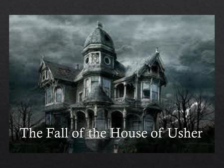 the fall of the house of usher elaine chen penny lu kate lin and josephine liao ppt download