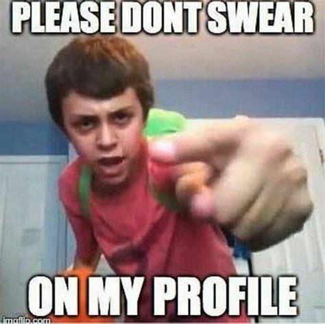 Swear Meme - please do not swear on my profile thanks know your meme