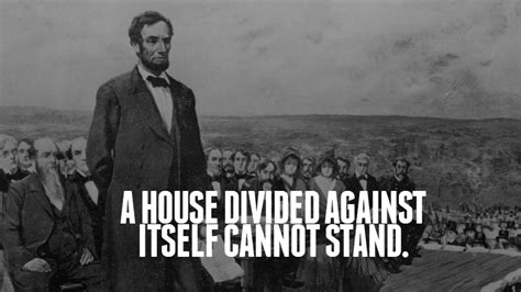 abraham and lincoln a house divided abraham lincoln quotes on quotesgram