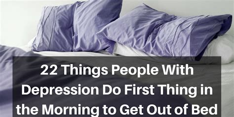 how to get out of bed things people with depression do in the morning to get out