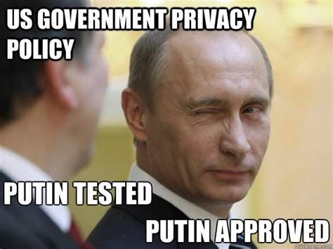 3 Approved Memes - us government privacy policy putin tested putin approved
