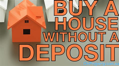 buying house deposit 7 ways to buy a house without a deposit