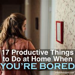 things to do at home when bored things to do at home when bored the order expert