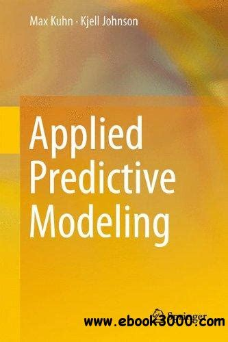Applied Predictive Modeling applied predictive modeling free ebooks