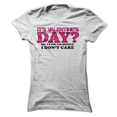 Tshirt Im Single its valentines day t shirt im single t shirt i dont