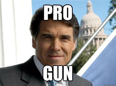 Pro Gun Control Meme - pro gun rick perry quickmeme
