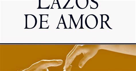 libro lazos de amor oculta entre libros lazos de amor
