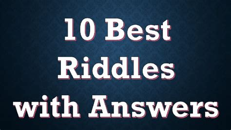 best riddles 10 best riddles with answers
