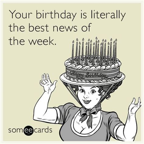 Birthday Ecard Meme - 157 best birthday images on pinterest birthday funnies