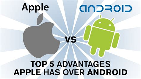 why is apple better than android apple ios vs android top 5 reasons apple is better than