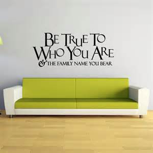 Wall Art Stickers Quotes Uk Be True To Who You Are The Family Name You Bear Quote Wall