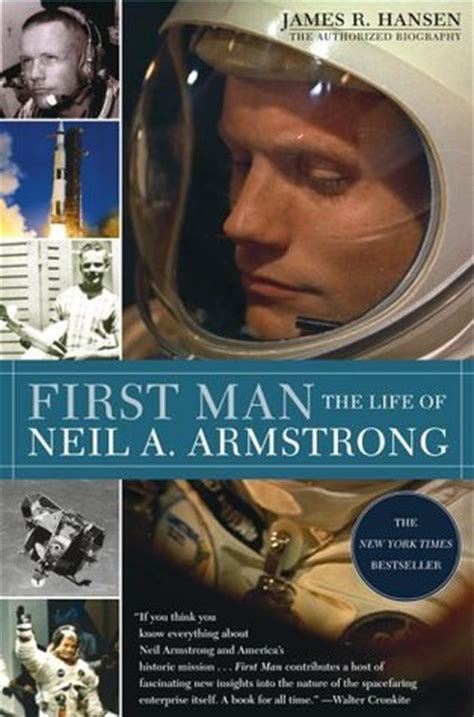 first man the life first man the life of neil a armstrong by james r hansen reviews discussion bookclubs lists