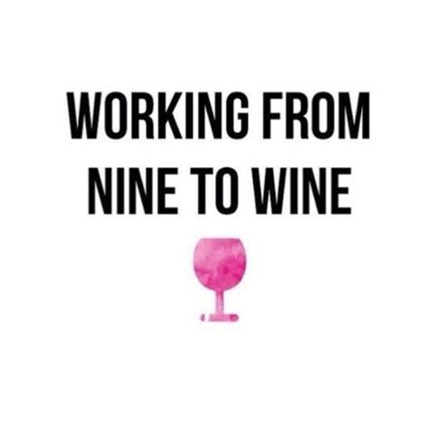 Red Wine Meme - working from nine to wine wine quotes pinterest