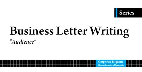 Business Letter Writing Etiquette Business Letter Writing Audience Corporate Etiquette Mb S