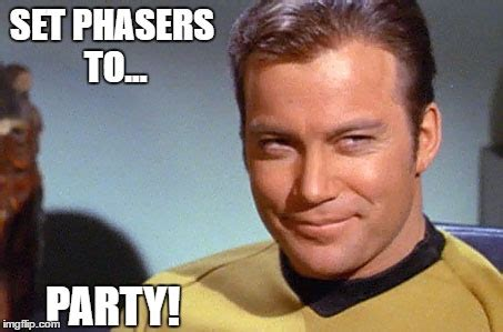 Star Trek Captain Kirk Meme - set phasers to party imgflip